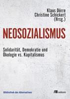 Buch von Klaus Dörre und Christine Schickert (Hrsg.): »Neosozialismus. Solidarität, Demokratie und Ökologie vs. Kapitalismus«