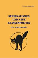 Streitschrift von Torsten Bewernitz: Syndikalismus und neue Klassentheorie