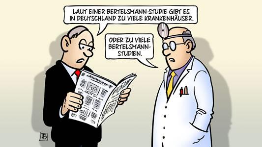 """""""... zu viele Krankenhäuser... oder zu viele Bertelsmann-Studien? Cartoon von Harm Bengen - wir danken!"""