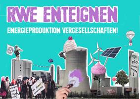"""Kampagne """"RWE Enteignen - Energieproduktion vergesellschaften"""""""