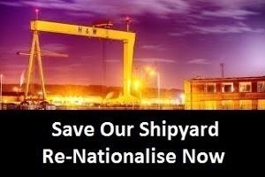 Streikplakat der Werftarbeiter in Belfast im august 2019: Für die Wiederverstaatlichung von Harland und Wolff