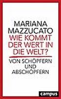 Buch von Mariana Mazzucato beim Campus-Verlag: Wie kommt der Wert in die Welt? Von Schöpfern und Abschöpfern