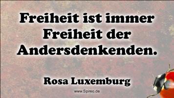 """Rosa Luxemburg: """"Freiheit ist immer die Freiheit der Andersdenkenden"""""""
