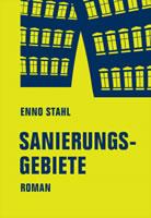Sanierungsgebiete. Buch von Enno Stahl beim Verbrecher Verlag