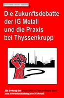 [Broschüre] Die Zukunftsdebatte der IG Metall und die Praxis bei Thyssenkrupp