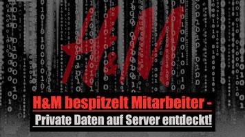H&M bespitzelt Mitarbeiter - Private Daten auf Server in Nürnberg entdeckt!