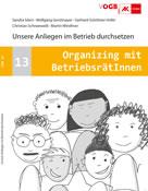 [Handbuch und Blog] »Organizing! Unsere Anliegen im Betrieb durchsetzen«