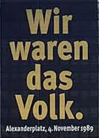 """November 1089: """"Wir waren das Volk"""""""