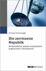 [Buch] Die zerrissene Republik. Wirtschaftliche, soziale und politische Ungleichheit in Deutschland