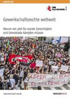 [Broschüre des DGB-Bildungswerks] Gewerkschaftsrechte weltweit. Warum wir jetzt für soziale Gerechtigkeit und Demokratie kämpfen müssen