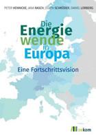[Buch] Die Energiewende in Europa - Eine Fortschrittsvision