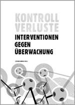 """Buch: """"Kontrollverluste. Interventionen gegen Überwachung"""""""