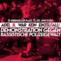 """""""Adel B. war kein Einzelfall. Demo gegen rassistische Polizeigewalt"""""""