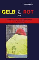 """[Buch] """"Gelb ist das neue Rot"""" – Gewerkschaften und Gelbwesten in Frankreich"""