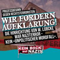 """""""Wir fordern Aufklärung!"""" Kein Bock auf Nazis zum Prozess um den Mord an Walter Lübcke"""