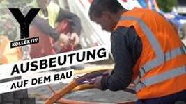 Y-Kollektiv: Ausbeutung auf Baustellen – So prekär leben Wanderarbeiter in Deutschland