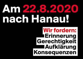 Am 22. August 2020 nach Hanau zur Demonstration gegen Rassismus und Rechtsextremismus