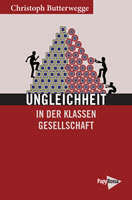[Buch von Christoph Butterwegge] Ungleichheit in der Klassengesellschaft