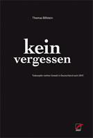 [Buch] Kein Vergessen. Todesopfer rechter Gewalt in Deutschland nach 1945