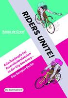 [Buch] Riders unite! Arbeitskämpfe bei Essenslieferdiensten in der Gig-Economy – das Beispiel Berlin