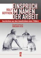 Buch von Rolf Geffken: Einspruch im Namen der Arbeit