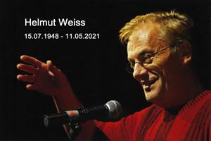 Helmut Weiss (15.7.1948 - 11.5.2021) - der größte Internationalist, den wir kannten, hat diese Welt verlassen