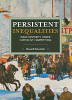 Howard Botwinick: Persistent Inequalities: Wage Disparity Under Capitalist Competition