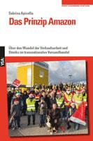 Buch: Das Prinzip Amazon. Über den Wandel der Verkaufsarbeit und Streiks im transnationalen Versandhandel