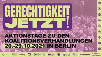 """""""Gerechtigkeit Jetzt!""""-Aktionstage vom 20.10. bis 29.10. in Berlin, Demo """"Solidarisch geht anders!"""" am 24.10.2021"""